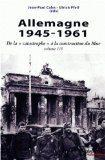 L'Allemagne, 1945-1961 : de la catastrophe à la construction du Mur