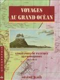 Voyages au grand océan : géographies du Pacifique et colonisation (1815-1845)