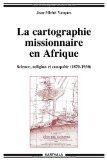 couverture La Cartographie missionnaire en Afrique