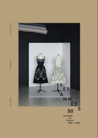 """Couverture du catalogue de l'exposition """"Les années 50 : la mode en France"""" au Palais Galliera"""