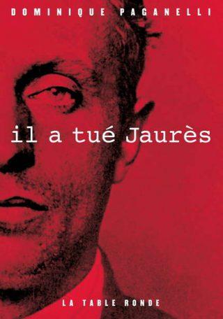 couverture Il a tué Jaurès de Paganelli
