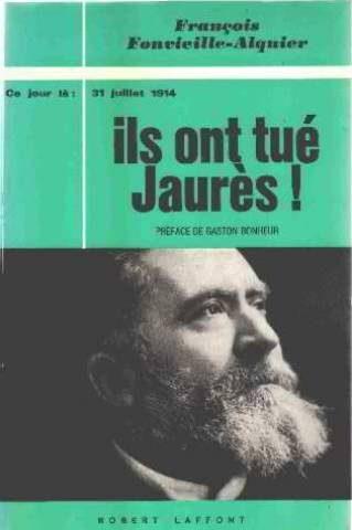 couverture Ils ont tué Jaurès, Fonvieille-Alquier