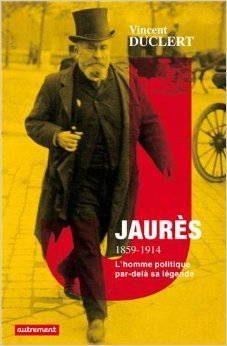 couverture du livre Jaurès 1859-1914, Duclert