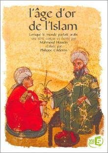 L'Âge d'or de l'Islam : lorsque le monde parlait arabe