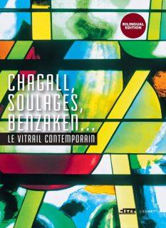 """Catalogue de l'exposition """"Chagall, Soulages, Benzaken... : le vitrail contemporain"""" à la Cité de l'architecture et du patrimoine"""