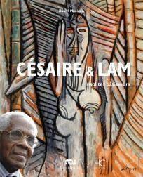 Césaire & Lam : insolites bâtisseurs; Exposition. Paris, Grand Palais-. 2011