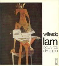 Wifredo Lam : oeuvres de Cuba; Exposition. Paris, Maison de l'Amérique latine-. 1989
