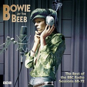Bowie at the BEEB : the best of the BBC radio sessions 1968-1972
