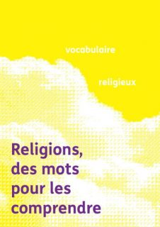 Visuel du cycle Religions, des mots pour les comprendre