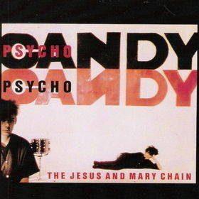 Pochette de l'album Psycho Candy