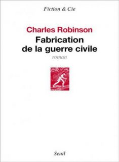 Fabrication de la guerre civile -  couverture