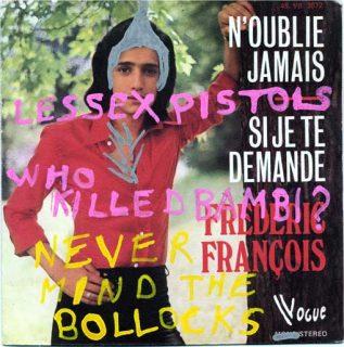 Pochette d'un simple de Frédéric François recyclée en couverture d'un disque des Sex Pistols. Le jeune punk qui a transformé la pochette a dessiné une crête sur la tête de Frédéric François.