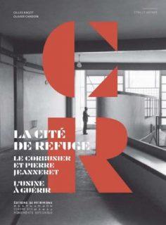 """Couverture du livre """"La Cité de Refuge, Le Corbusier et Pierre Jeanneret, l'usine à guérir"""""""