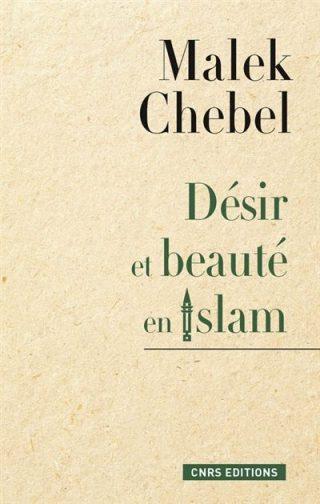 Couverture du livre Désir et beauté en islam de Malek Chebel