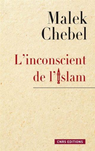 Couverture du livre L'inconscient de l'islam de Malek Chebel