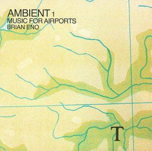 Ambient : music for airports
