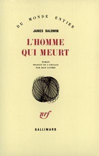 L' homme qui meurt : roman; Tell Me How Long the Train's Been Gone