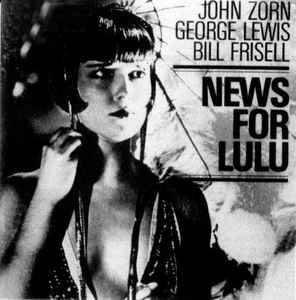 John Zorn, News for Lulu