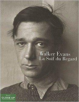 Walker Evans : la soif du regard