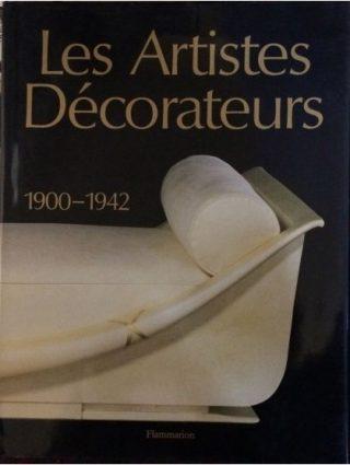 Les Artistes Décorateurs : 1900-1942