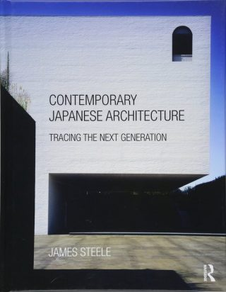 Contemporary Japanese Architecture : Tracing the Next Generation