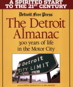 The Detroit almanac : 300 years of life in the Motor City