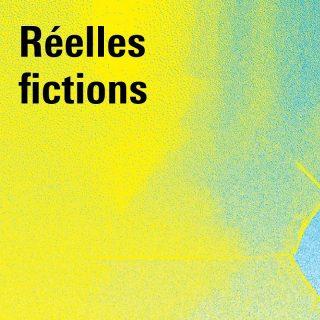 fond jaune, texte « Réelles fictions » en noir