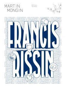 Francis Rissin, roman de Martin Mongin