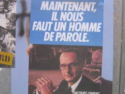 """Affiche de campagne de Jacques Chirac, avec le slogan """"Maintenant il nous faut un homme de parole"""""""