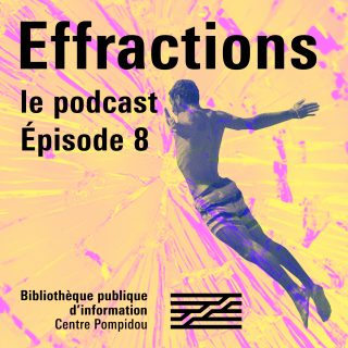 Effractions : le podcast #8